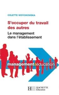 Colette Woycikowska - S'occuper du travail des autres - Le management dans l'établissement - Le management dans l'établissement.