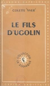 Colette Yver - Le fils d'Ugolin.