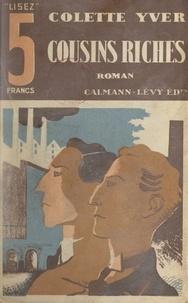 Colette Yver - Les cousins riches.