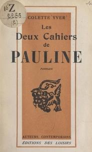 Colette Yver - Les deux cahiers de Pauline.