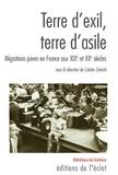 Colette Zytnicki - Terre d'exil, terre d'asile - Migrations juives en France aux XIXe et XXe siècles.