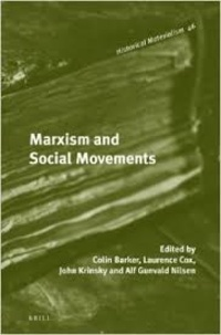 Colin Barker et Laurence Cox - Marxism and Social Movements.