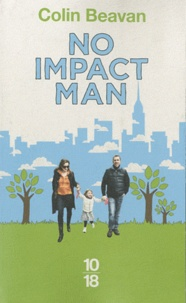 Colin Beavan - No impact man.