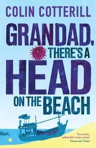Colin Cotterill - Grandad, There's a Head on the Beach.