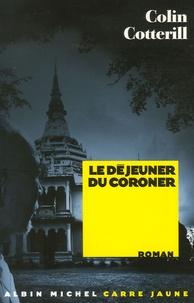 Colin Cotterill - Le déjeuner du coroner.