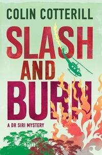 Colin Cotterill - Slash and Burn - A Dr Siri Murder Mystery.