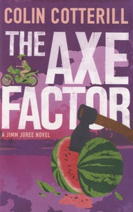 Colin Cotterill - The Axe Factor.