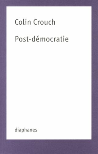 Colin Crouch - Post-démocratie.