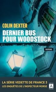 Colin Dexter - Dernier bus pour Woodstock.