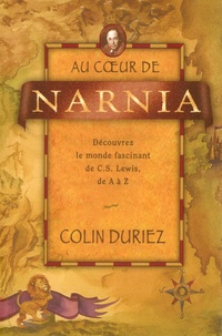 Colin Duriez - Au coeur de Narnia.