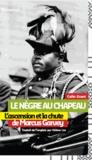 Colin Grant - Le Nègre au chapeau - L'ascension et la chute de Marcus Garvey.