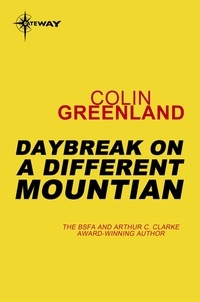 Colin Greenland - Daybreak on a Different Mountain.