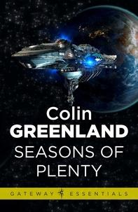 Colin Greenland - Seasons of Plenty.