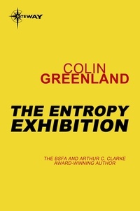 Colin Greenland - The Entropy Exhibition.