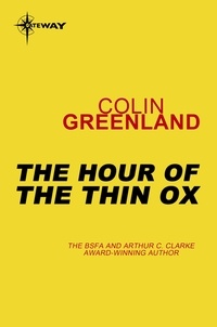 Colin Greenland - The Hour of the Thin Ox.