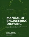 Colin H. Simmons et Dennis E. Maguire - Manual of Engineering Drawing - Technical Product Specification and Documentation to British and International Standards.