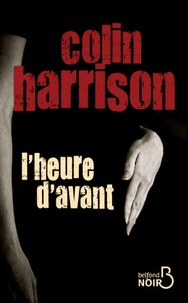 Colin Harrison - L'heure d'avant.