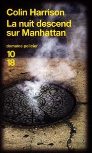 Colin Harrison - La nuit descend sur Manhattan.
