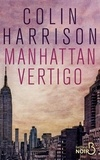Colin Harrison - Manhattan Vertigo.