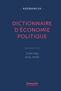 Dictionnaire d'économie politique- Capitalisme, institutions, pouvoir - Colin Hay |