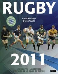Colin Herridge et Derrick Wyatt - Rugby 2011 - Les équipes, les joueurs, l'histoire de la Coupe du monde.
