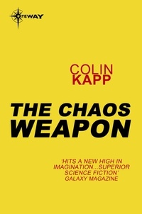 Colin Kapp - The Chaos Weapon.