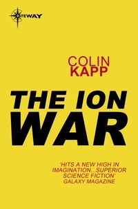Colin Kapp - The Ion War.