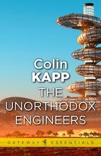 Colin Kapp - The Unorthodox Engineers.
