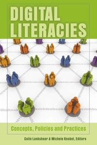 Colin Lankshear et Michele Knobel - Digital Literacies - Concepts, Policies and Practices.
