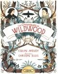 Colin Meloy et Carson Ellis - Les chroniques de Wildwood Tome 1 : .