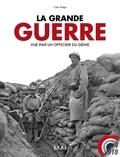 Colin Miège - La Grande Guerre vue par un officier du génie.