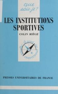 Colin Miège et Anne-Laure Angoulvent-Michel - Les institutions sportives.