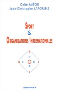 Colin Miège et Jean-Christophe Lapouble - Sport & Organisations Internationales.