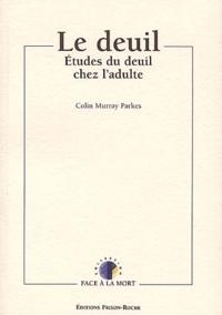 Colin-Murray Parkes - Le deuil. - Etudes du deuil chez l'adulte.