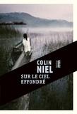 Colin Niel - Sur le ciel effondré.