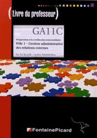 Colin et Patrick Lebray - Préparation à la certification intermédiaire Pôle 1 Gestion administrative des relations externes 2e Bac Pro - Livre du professeur.