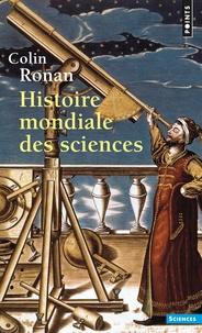 Colin Ronan - Histoire mondiale des sciences.