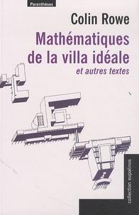 Colin Rowe - Mathématiques de la villa idéale.