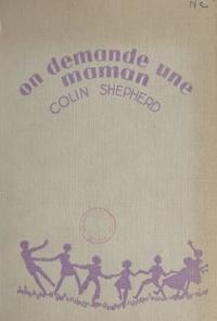 Colin Shepherd et Henri Bourrelier - On demande une maman.