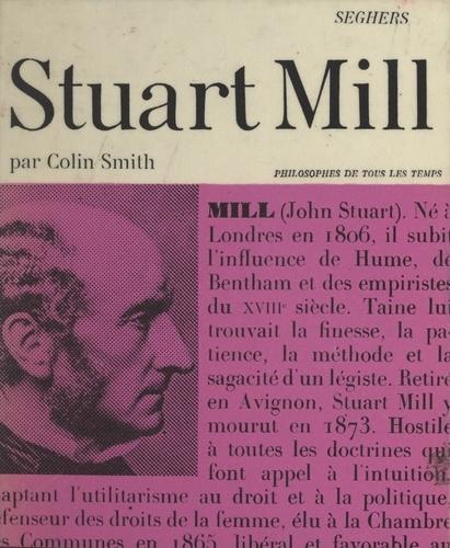 John Stuart Mill. Ou La réalité des sensations