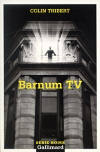 Colin Thibert - Barnum TV.