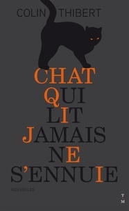 Colin Thibert - Chat qui lit jamais ne s'ennuie.