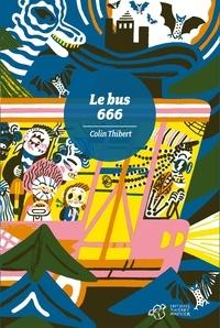 Colin Thibert - Le bus 666.