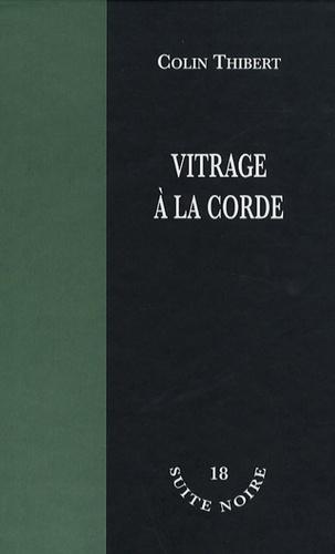 Colin Thibert - Vitrage à la corde.