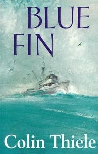 Colin Thiele et Robert Ingpen - Blue Fin.
