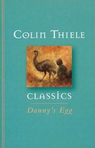 Colin Thiele et Robert Ingpen - Danny's Egg.