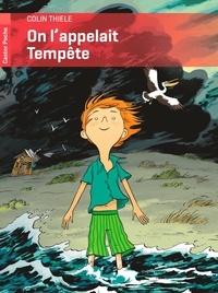 Colin Thiele - On l'appelait Tempête.