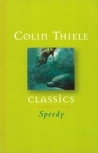 Colin Thiele et Robert Ingpen - Speedy.