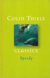 Colin Thiele et Robert Ingpen - Speedy.