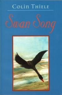 Colin Thiele et Robert Ingpen - Swan Song.